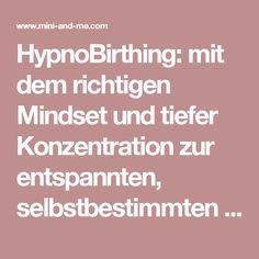 HypnoBirthing: mit dem richtigen Mindset und tiefer Konzentration zur entspannten, selbstbestimmten Geburt • MINI AND ME