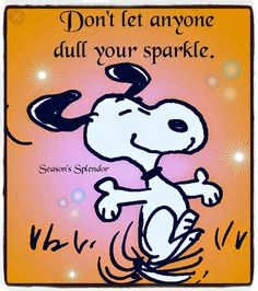 Snoopy - Don't let anyone dull your sparkle. Charlie Brown Quotes, Charlie Brown And Snoopy, Peanuts Quotes, Snoopy Quotes, Snoopy Love, Snoopy And Woodstock, Peanuts Cartoon, Peanuts Snoopy, Happy Thoughts