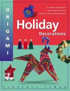 Origami Holiday Decorations: For Christmas, Hanukkah and Kwanzaa