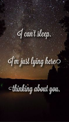 """""""I can't sleep. I'm just lying here thinking about you."""" - Long Hot Summer by Keith Urban lyrics, country quotes."""