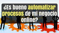 ¿Es bueno automatizar procesos de mi negocio online?