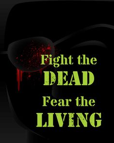 Fight the Dead, Fear the Living Zombie Sign Print, 8x10