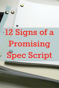 Learn how to write a spec script like a pro with these 12 signs of a promising spec script and more from Script Mag! #screenwriting #writingtips #specscripts