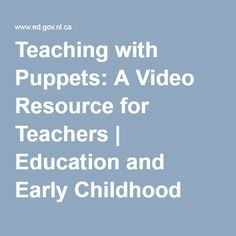Teaching with Puppets: A Video Resource for Teachers   Education and Early Childhood Development