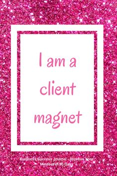 """Use affirmations daily to help you improve your mindset so you can achieve the business of your dreams. """"I am a client magnet"""" From the Business Success Journal - Improve Your Mindset in 90 Days Wealth Affirmations, Law Of Attraction Affirmations, Law Of Attraction Quotes, Positive Affirmations, Career Affirmations, Prayers For Healing, Success Quotes, Success Mindset, Positive Thoughts"""