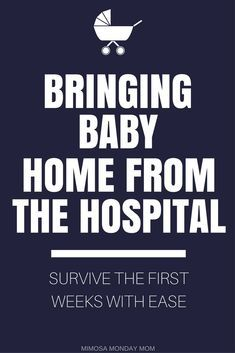 Bringing your #Baby home from the #Hospital doesn't have to be #Stressful! Get through the first weeks with ease, & actually ENJOY your #MaternityLeave !