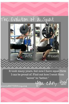 The Evolution of a Squat | I really thought I was NEVER going to be able to squat properly. There are so many factors that go into a proper squat. And I've lined them out in my 3-part series called Crafting a Successful Squat, dedicated to what many fitness folks deem the King of all lifts. Click the image to access this squat series and find out how you can go from NEVER! to BETTER!