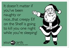 I don't think the elf is creepy- but this is funny! Ferguson this made me think of you:-) Funny Shit, Haha Funny, Funny Stuff, Funny Things, Funny Humor, Ecards Humor, Creepy Things, Random Stuff, Funny Pics