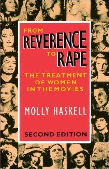 From Reverence to Rape: The Treatment of Women in the Movies. http://library.sjeccd.edu/record=b1005586~S1