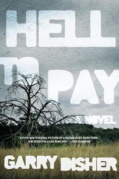 P1- Hell to Pay by Garry Disher. Paul Hirschhausen is a newly demoted constable sent to an out back town with a soaring crime rate.