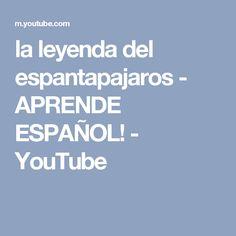 la leyenda del espantapajaros - APRENDE ESPAÑOL! - YouTube