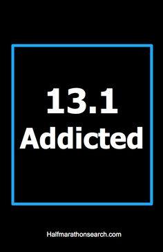 13.1 Addicted - half marathons - half marathon - running