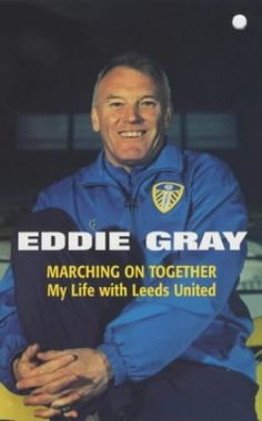 Marching on Together - My Life at Leeds United by Eddie Gray Dennis Conner, Chris Gardner, Leeds United Fc, Team Coaching, Every Day Book, Book Summaries, Best Selling Books, What Is Life About, Book Recommendations