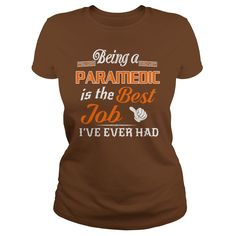 Being A Paramedic Is The Best Job T-Shirt #gift #ideas #Popular #Everything #Videos #Shop #Animals #pets #Architecture #Art #Cars #motorcycles #Celebrities #DIY #crafts #Design #Education #Entertainment #Food #drink #Gardening #Geek #Hair #beauty #Health #fitness #History #Holidays #events #Home decor #Humor #Illustrations #posters #Kids #parenting #Men #Outdoors #Photography #Products #Quotes #Science #nature #Sports #Tattoos #Technology #Travel #Weddings #Women