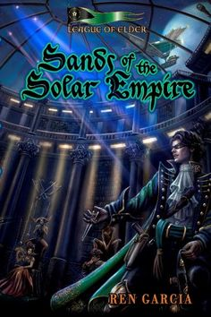 Welcome back to Author Ren Garcia with his Saga today!   Book 1 – Sands of the Solar Empire GET THE BRANDY TO BAZZ . . . That's all Paymaster Stenstrom, the Lord of Belmont…