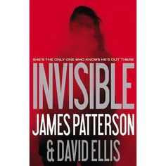 Invisible by James Patterson and David Ellis https://www.facebook.com/notes/lino-notebook/invisible-by-james-patterson-and-david-ellis/740189766113783 …