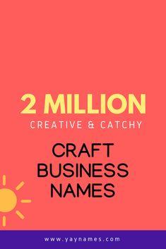 101 Good Catchy Craft Business Names Craft Business Pinterest