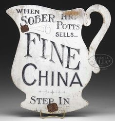 """""""FINE CHINA"""" TRADE SIGN. Late 19th, early 20th century.  When sober? what happens when he is intoxicated?"""