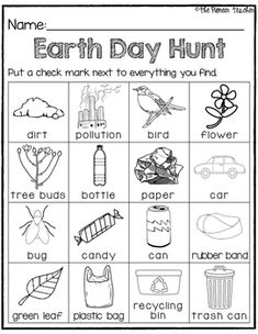 Take your students on a scavenger hunt this Earth Day! Look for the following items and put a check mark next to the things you find:-dirt, pollution, bird, flower, tree buds, bottle, paper, car, bug, candy, can, rubber band, green leaf, plastic bag, recycling bin, and a trash can.Enjoy!!