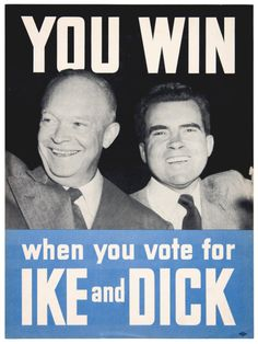 """""""You Win When You Vote For Ike & Dick"""" - Dwight Eisenhower for President and Richard Nixon for Vice President, 1952"""