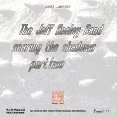 http://polydansound.com/release/p-s-l-leit-motiv-the-jeff-healey-band-searing-the-shadows-part-two-hi-fi-hi-end-series/ feat.: How Long Can A Man Be Strong; Let It All Go; How Much; House That Love Built; You're Coming Home; Joined At The Heart (Not On The U.S. Album); Dreams Of Love; If You Can't Feel Anything Else; Live And Love (Not On The U.S. Album); Yer Blues; Stop Breakin' Down; Run Through The Jungle; As The Years Go Passing By; Angel; Me And My Crazy Self