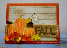 Stampin' Up! Fall Fest Card by Julie Warnick... woodgrain ... trio of stamped and fussy cut pumpkins on die cut leaves ... burlap banner with FALL in die cut letters ... like it!