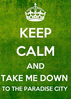 Keep Calm and Take dow to the Paradise City