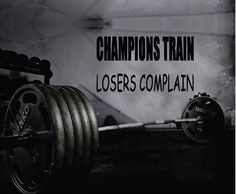 Champions Train Losers Complain wall decal. *****Store Policies****** **Shipping and Payments** -Domestic Shipping Items are shipped via USPS First Class Mail. Delivery usually takes 2-5 days once the