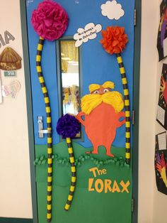 The Lorax- Classroom Door....oh boy...think I want to do this! Love the truffula trees!
