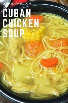Cuban Chicken Soup (Chicken Soup) – Famous Last Words Spanish Chicken Soup Recipe, Spanish Soup, Chicken Soup Recipes, Boricua Recipes, Mexican Food Recipes, Healthy Dinner Recipes, Cooking Recipes, Cuban Dishes, Cuban Cuisine