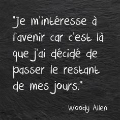 20 trin for at gøre dit liv mere interessant French Words, French Quotes, Woody Allen, Words Quotes, Me Quotes, Sayings, Great Quotes, Inspirational Quotes, Motivation