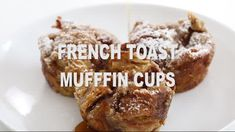 Easy French Toast Muffin Cups Recipe - Chef Savvy