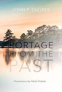 Portage from the Past by John P. Endres…