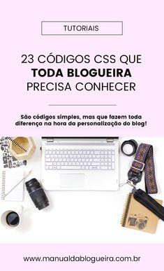 23 códigos CSS que toda blogueira precisa conhecer. São códigos simples, mas que fazem toda diferença na hora da personalização do blog. Marketing Visual, Digital Marketing, Blog Tips, Story Instagram, Instagram Feed, Alta Performance, Web E, Minding My Own Business, Web Design