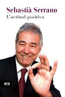 GENER-2014. Sebastià Serrano. L'actitud positiva. AUTOAJUDA 159 FEL