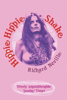 Books On the Hippie Movement | Interview: Richard Neville, author of HIPPIE HIPPIE SHAKE