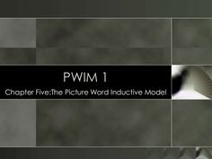 PWIM 1  Chapter Five:The Picture Word Inductive Model