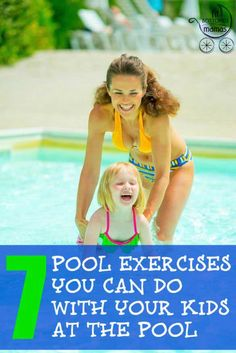 Seven pool exercises you can do with your kids at the pool! | Fit Bottomed Mamas