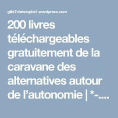 200 livres téléchargeables gratuitement de la caravane des alternatives autour de l'autonomie   *-._.-*°o.O Gille7 O.o°*-._.-*
