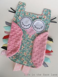 Hush little hoot owl (baby craft)  Can easily be sewn together. Has little ribbons and the fabric is of various textures. You can easily get some crackley material to put inside the body to give baby something interesting to chew on or crinkle with their little hands.