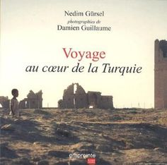 Voyage au coeur de la Turquie: Amazon.fr: Nedim Gürsel: Livres