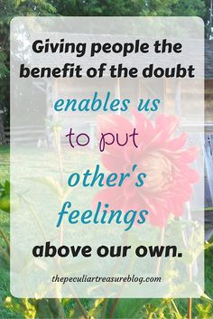 Why We Should Give Others the Benefit of the Doubt   The Peculiar Treasure