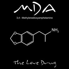 MDA - The Love Drug T-shirt by Samuel Sheats on Redbubble. This was a precursor to MDMA and was known for it's euphoric (and romantic) properties... #drugs #narcotic #chemistry