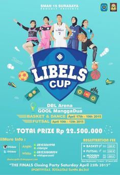 SMAN 15 Surabaya Proudly Present : LIBELS CUP 2K15 Tanggal : - Basket & Dance : 17 – 19 April 2015 - Futsal : 10 – 12 April 2015  http://eventsurabaya.net/?event=libels-cup-2k15