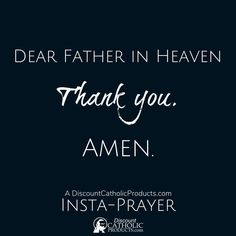 @catholicproduct posted to Instagram: Dear Father in Heaven, Thank you. Amen.  Our 5-Second Insta-Prayer helps you pray just a tiny bit more every day. #InstaPrayer #Catholic #Pray #faith #DiscountCatholicProducts #PrayMore #prayer #dcp #ThankYouGod #HearOurPrayer #CatholicChurch #catholicism #romancatholic #catholics