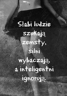 Słabi lud, ie szukają zemsty. Motto, Plus Belle Citation, Inspirational Thoughts, Humor, Some Words, True Quotes, Life Lessons, Quotations, Wisdom