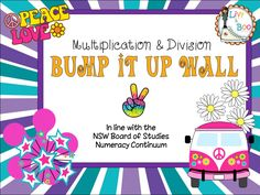 This groovy 60's inspired Bump It Up Wall includes all indicators in line with the NSW Board of Studies Numeracy Continuum - Multiplication & Division Aspect - Clusters 1-5.