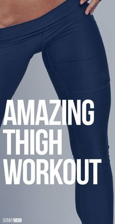 Want sexy thighs? These workouts will tone AND thin!