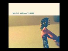 Say You Miss Me - Wilco