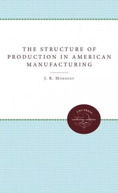 The Structure of Production in American Manufacturing